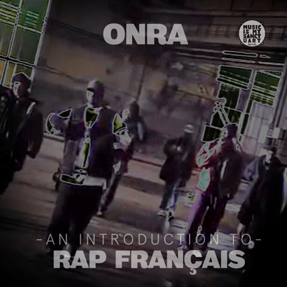 Onra_AnIntroductionToRapFrancaise_ALL_GOOD