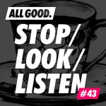 allgood-stop-look-listen-43